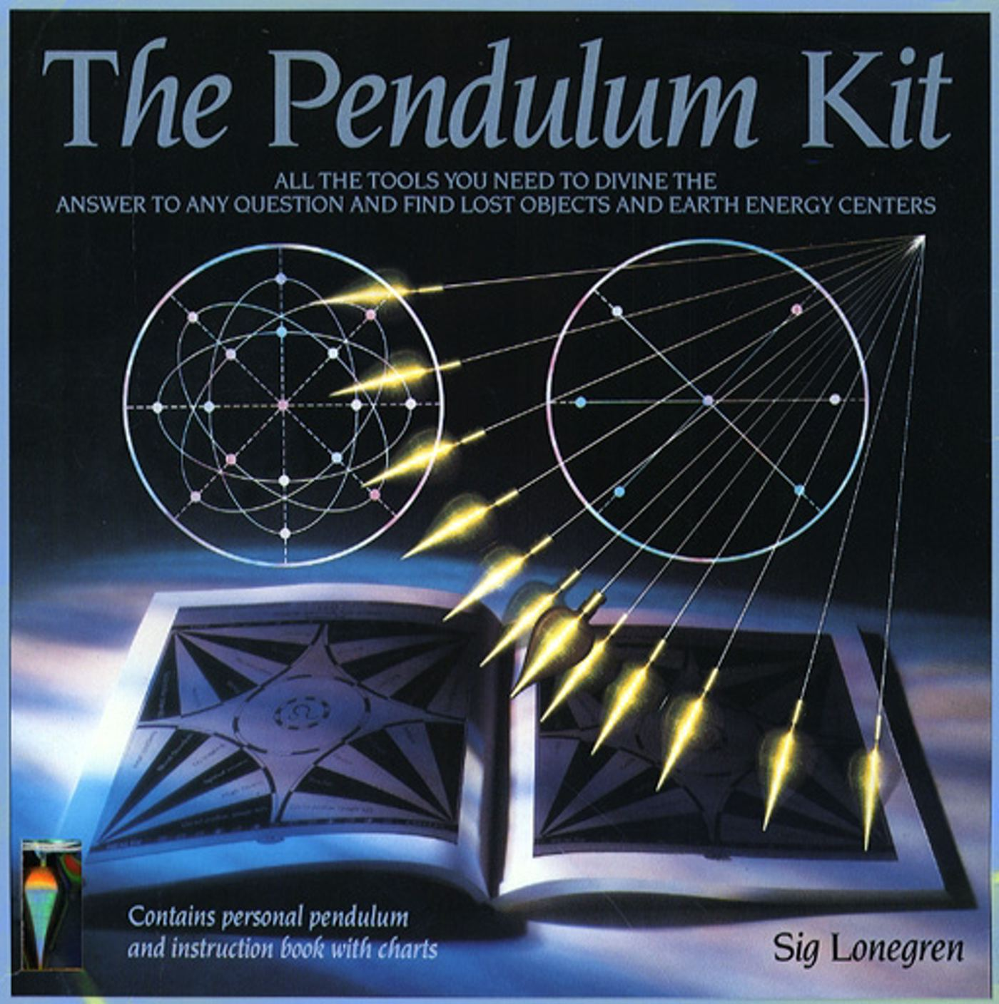 Pendulum Kit : All the Tools You Need to Divine the Answer to Any Question and Find Lost Objects and Earth Energy Centres