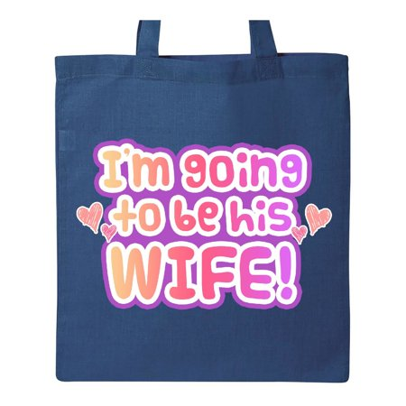 2cea34d0f8fd INKtastic - I m going to be his wife! Tote Bag - Walmart.com