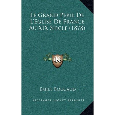 Le Grand Peril De Leglise De France Au Xix Siecle  1878
