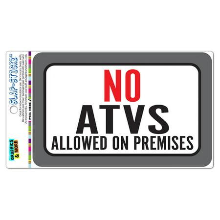 No ATVs Allowed On Premises SLAP-STICKZ(TM) Automotive Car Window Locker Bumper (Atv Graphics)