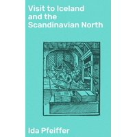 Visit to Iceland and the Scandinavian North - eBook
