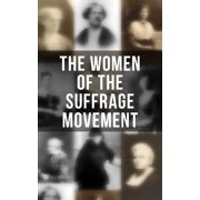The Women of the Suffrage Movement - eBook