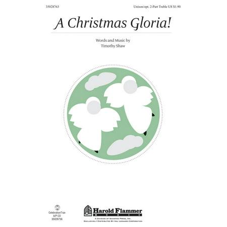Christmas Shawnee Press - Shawnee Press A Christmas Gloria! Unison/2-Part Treble composed by Timothy Shaw