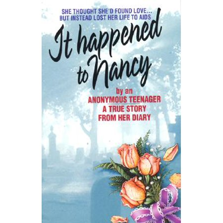 It Happened to Nancy : By an Anonymous Teenager, a True Story from Her