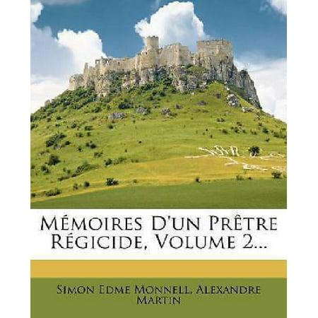 Memoires Dun Pretre Regicide  Volume 2    By Monnell  Simon Edme  Martin  Al
