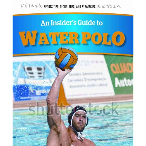 An Insider's Guide to Water Polo by Rosen Young Adult