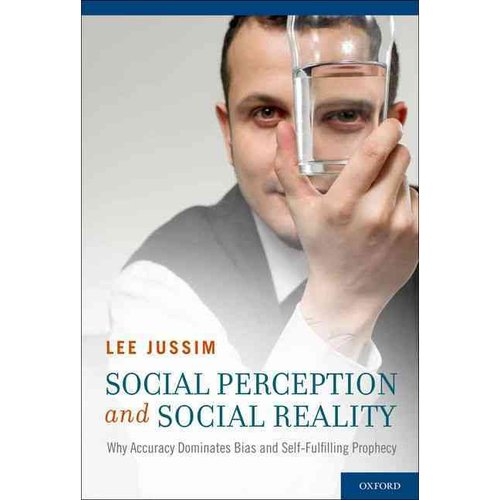 Social Perception and Social Reality: Why Accuracy Dominates Bias and Self-Fulfilling Prophecy
