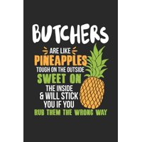 Butchers Are Like Pineapples. Tough On The Outside Sweet On The Inside: Butcher. Blank Composition Notebook to Take Notes at Work. Plain white Pages. Bullet Point Diary, To-Do-List or Journal For Men