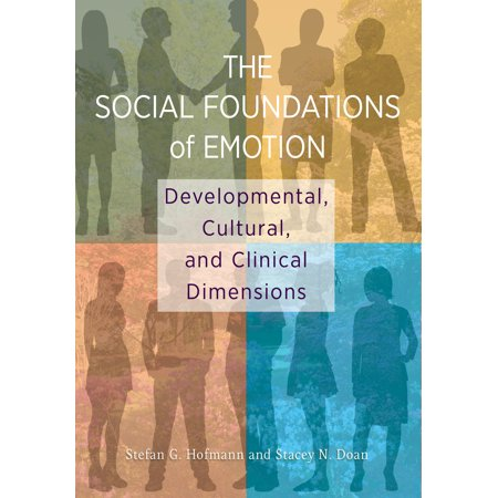 The Social Foundations of Emotion : Developmental, Cultural, and Clinical (George Stacey And The Creation Of American Chic)