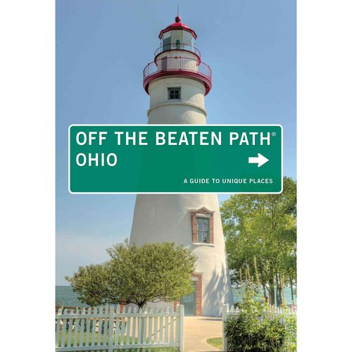 Off the Beaten Path Ohio: A Guide to Unique Places