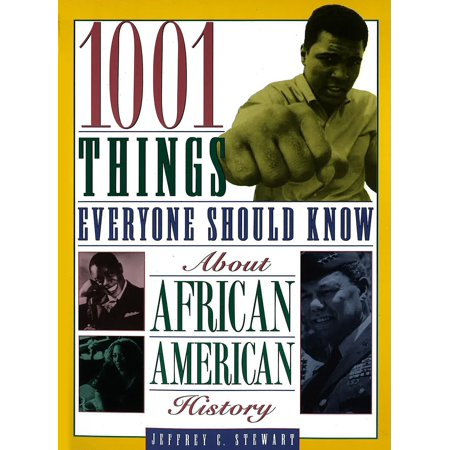 1001 Things Everyone Should Know About African American History (1001 Things You Should Know)