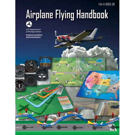 Airplane Flying Handbook (Federal Aviation Administration) : FAA-H-8083-3B