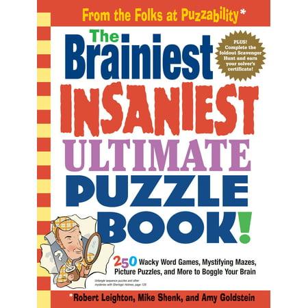 Brainiest Insaniest Ultimate Puzzle Book! - Paperback