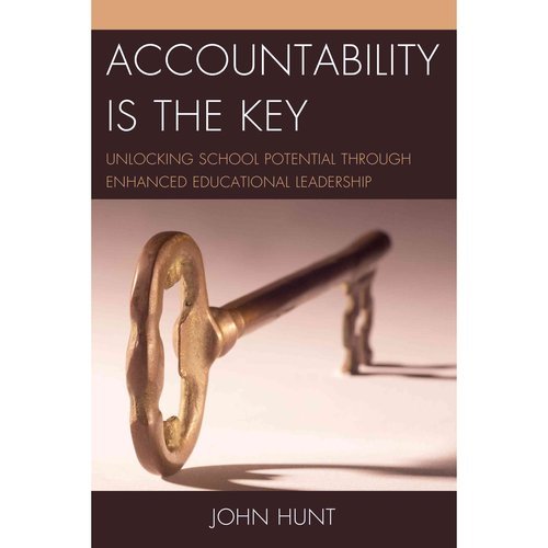 Accountability Is the Key: Unlocking School Potential Through Enhanced Educational Leadership
