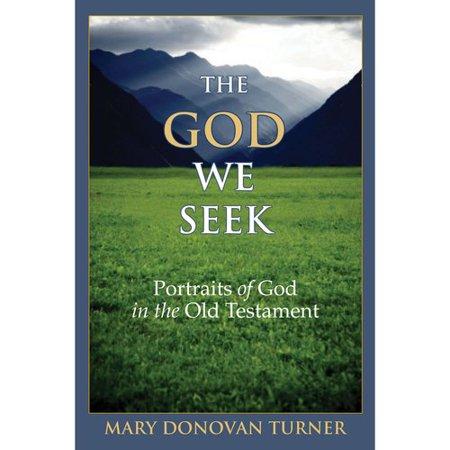 The God We Seek: Portraits of God in the Old Testament