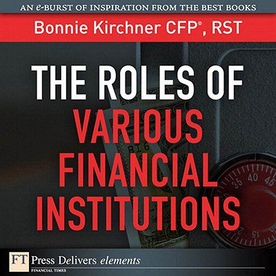 The Roles of Various Financial Institutions -
