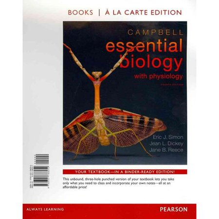 Campbell Essential Biology with Physiology, Books a la Carte Edition (4th (Essential Cell Biology 4th Edition Test Bank)