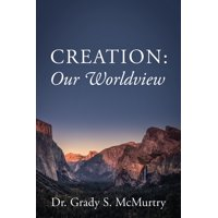 Creation : Our Worldview