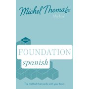 Foundation Spanish (Learn Spanish with the Michel Thomas Method)