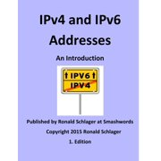 IPv4 and IPv6 Addresses: An Introduction - eBook