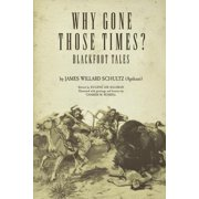 Why Gone Those Times? : Blackfoot Tales