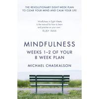 Mindfulness: Weeks 1-2 of Your 8-Week Plan - eBook