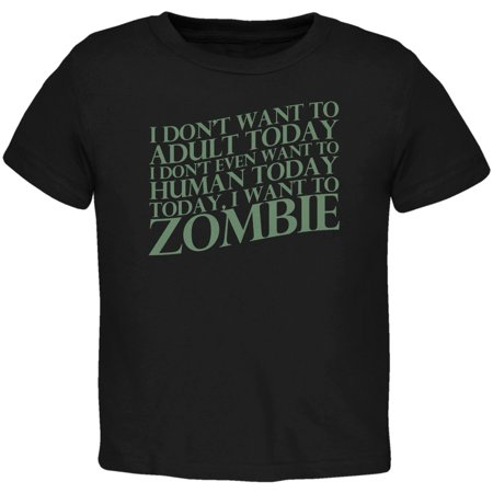 Halloween Don't Adult Today Just Zombie Black Toddler - Today Halloween