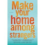 Make Your Home Among Strangers : A Novel