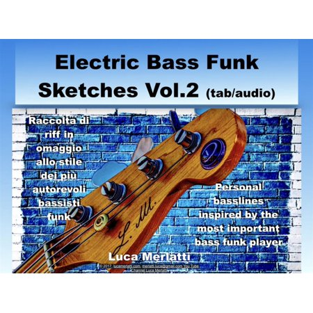Electric Bass Funk Sketches Vol 2 ita/en (tab + audio) -