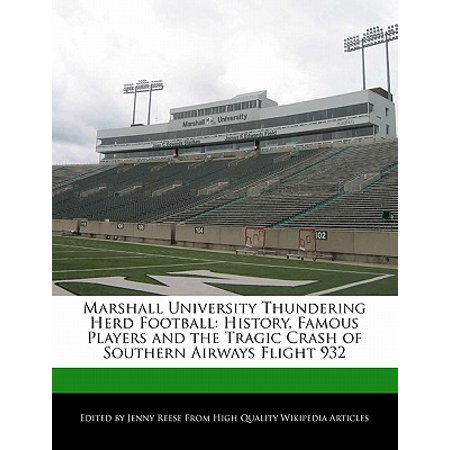 Marshall University Thundering Herd Football : History, Famous Players and the Tragic Crash of Southern Airways Flight (Marshall University Football Players In The Nfl)