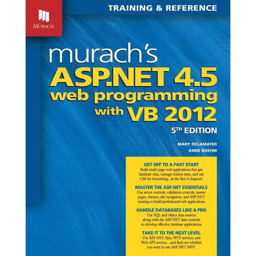 Murach's ASP.NET 4.5 Web Programming With VB 2012: Training & Reference