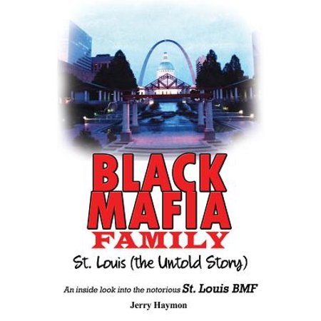 Black Mafia Family, St. Louis: The Untold Story by