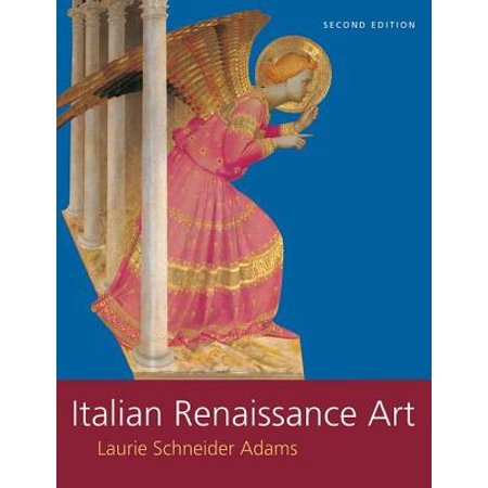 Italian Renaissance Art (Italian Renaissance Art By Laurie Schneider Adams)