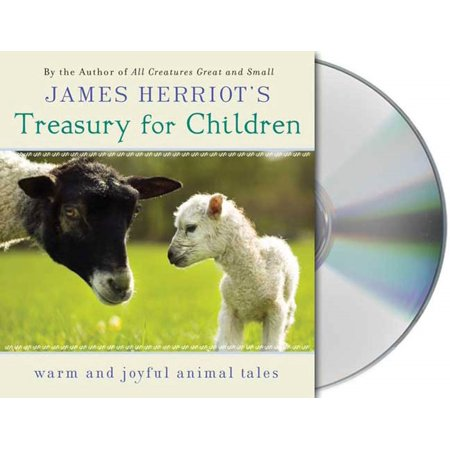 James Herriot's Treasury for Children : Warm and Joyful Tales by the Author of All Creatures Great and (All Creatures Great And Small Animal Sanctuary)