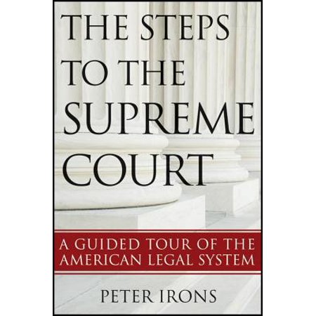 The Steps to the Supreme Court : A Guided Tour of the American Legal System ()