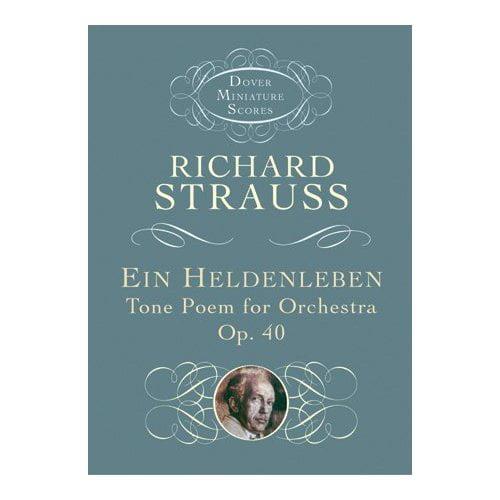 Ein Heldenleben: Tone Poem for Orchestra, Op. 40