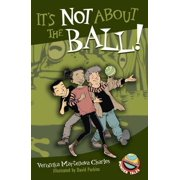 It's Not About the Ball! - eBook