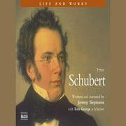 Life & Works Franz Schubert - Audiobook