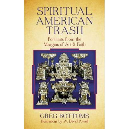 Spiritual Portrait (Spiritual American Trash : Portraits from the Margins of Art and Faith)
