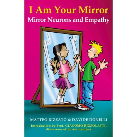 I am your mirror mirror neurons and empathy for Mirror neurons psychology definition