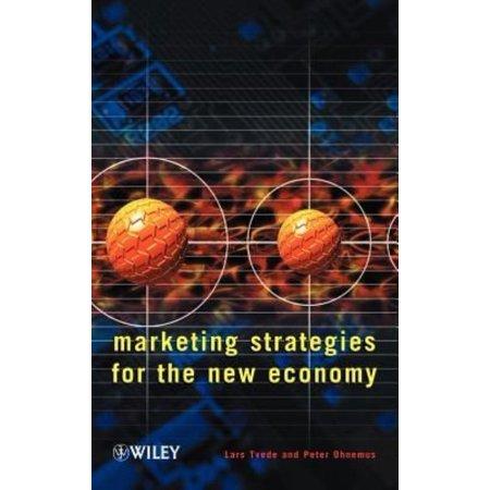 Marketing Strategies For The New Economy