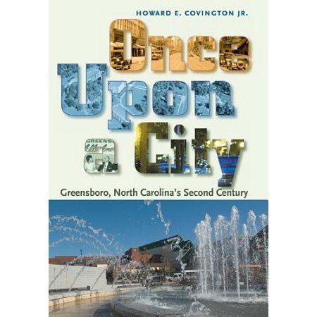 Once Upon a City: Greensboro, North Carolina's Second Century - Party City In Greensboro Nc