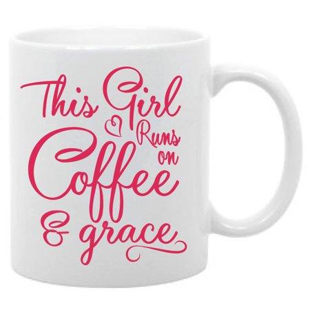 (This Girl Runs on Coffee and Grace Funny Coffee Mug 11oz)