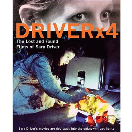 Driver X4: The Lost And Found Films Of Sara Driver