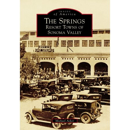 The Springs: Resort Towns of Sonoma Valley - eBook