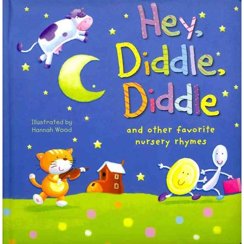 Hey, Diddle, Diddle and other Favorite Nursery Rhymes
