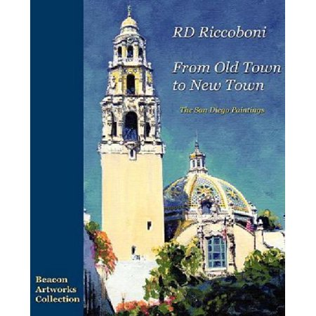 Rd Riccoboni   From Old Town To New Town  San Diego Paintings