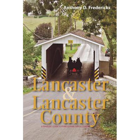 Lancaster and Lancaster County: A Traveler's Guide to Pennsylvania Dutch Country - eBook (Lancaster County Pennsylvania Map)