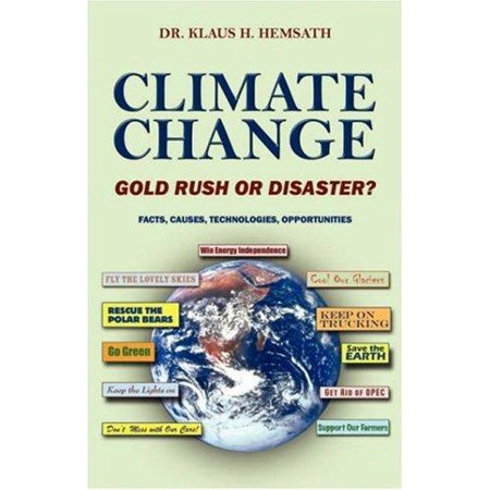 Climate Change   Gold Rush Or Disaster  Facts  Causes  Technologies  Opportunities