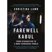 Farewell Kabul: From Afghanistan To A More Dangerous World - eBook